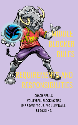 Middle Volleyball Blocker Rules Requirements and Responsibilities