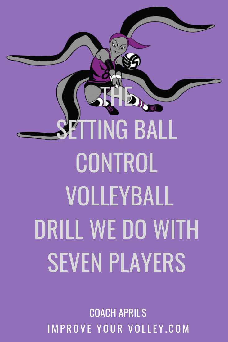 The Setting Ball Control Volleyball Drill We Do With Seven Players by April Chapple