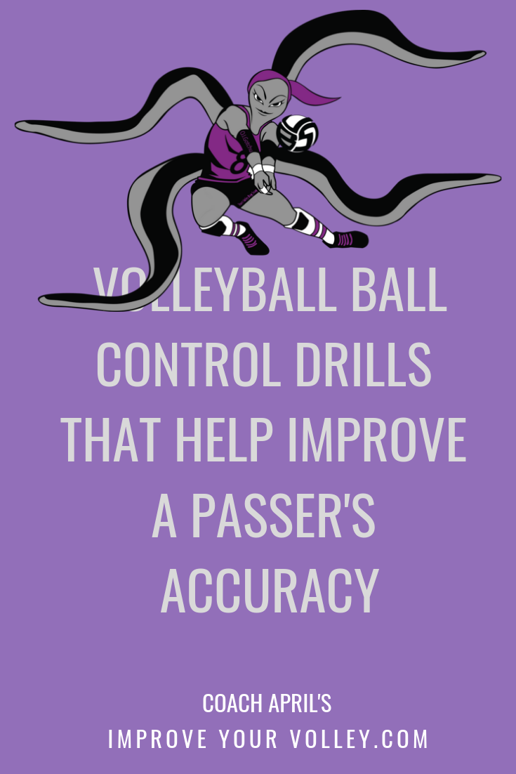 Volleyball Ball Control Drills That Help Improve A Passer's Accuracy by April Chapple