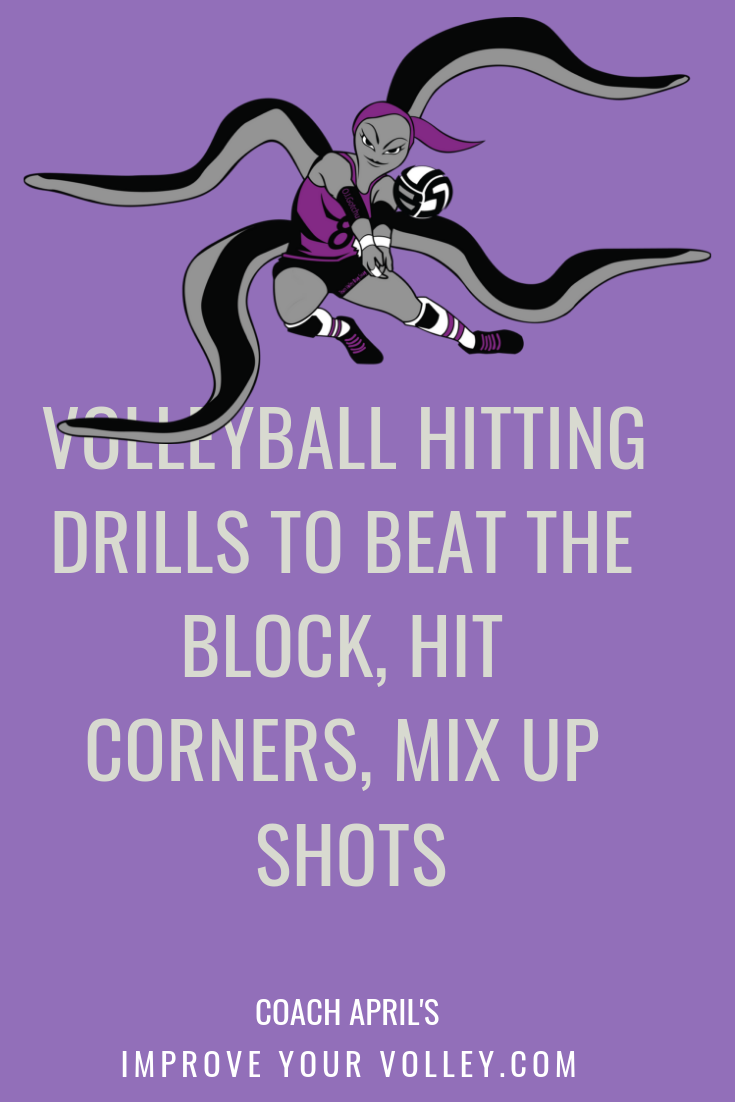 Volleyball Hitting Drills To Beat The Block, Hit Corners, Mix Up Shots by April Chapple