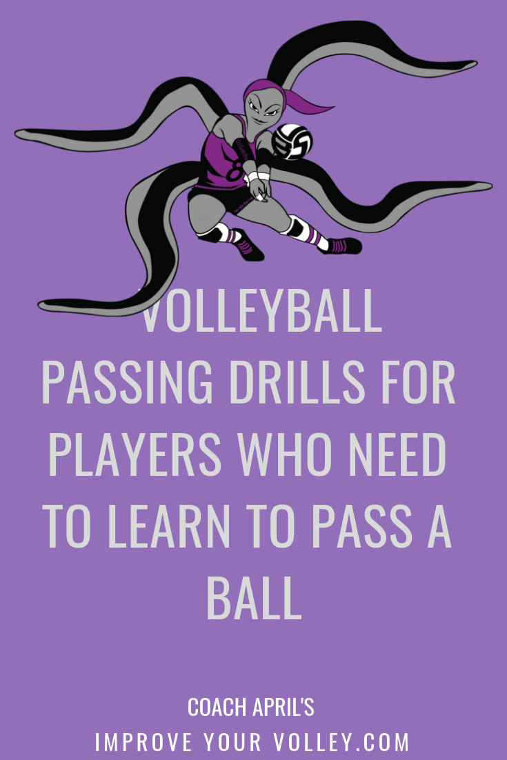 Volleyball Passing Drills For Players Who Need To Learn To Pass A Ball by April Chapple