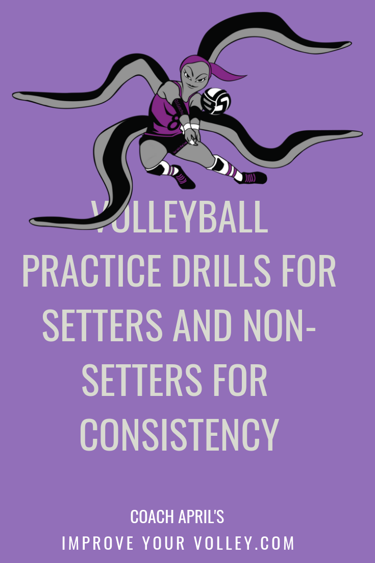Volleyball Practice Drills For Setters and Non Setters For Consistency by April Chapple