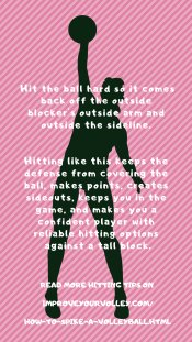Hit the ball hard so it comes off the block, over your shoulder and out of bounds.   Read more hitting tips at www.improveyourvolley.com/how-to-spike-a-volleyball.html