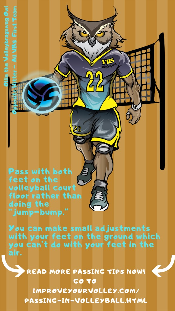 Improve Your Passing Tips: Pass with both feet on the floor. Avoid the jump bump.