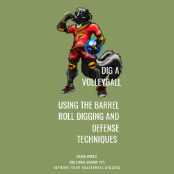 Dig A Volleyball Using the Barrel Roll Digging and Defense Techniques