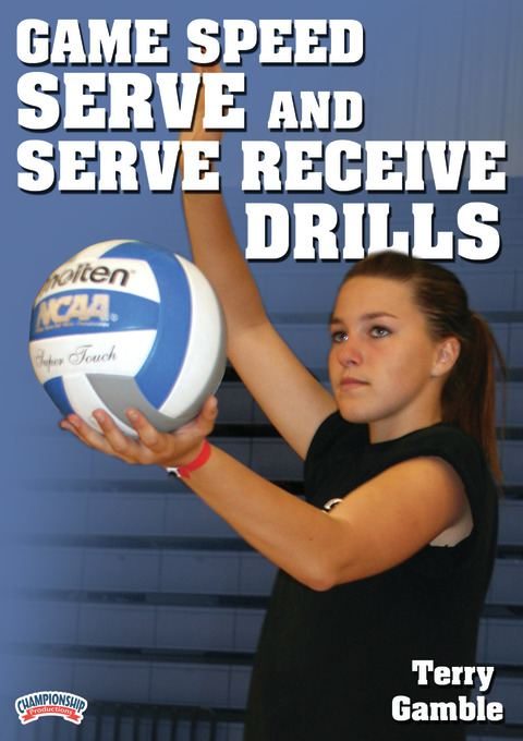 Volleyball Team Drills: Game Speed Serve and Serve Receive Drills presented by Terry Gamble