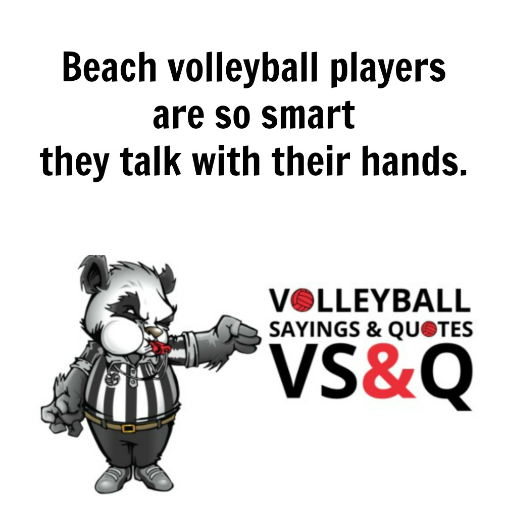 VSQ - Volleyball Quotes and Sayings Beach players talk with their hands