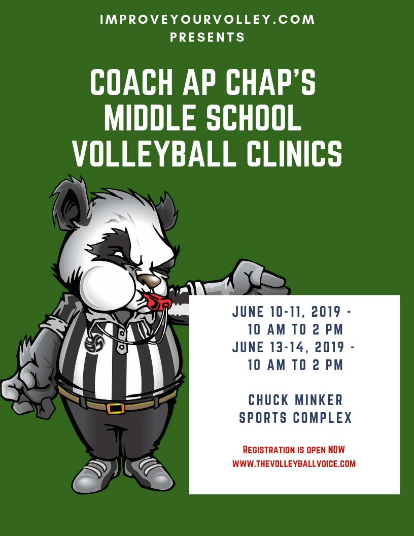 Improve Your Volleyball Coach Ap Chap's 2019 Middle School Volleyball Clinics -  June 10 - 11 and June 13 - 14 2019 from 10 - 2pm on all four days.