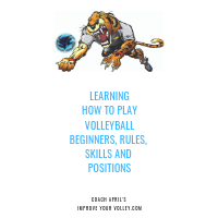 Learning How To Play Volleyball Beginner Rules Skills and Positions