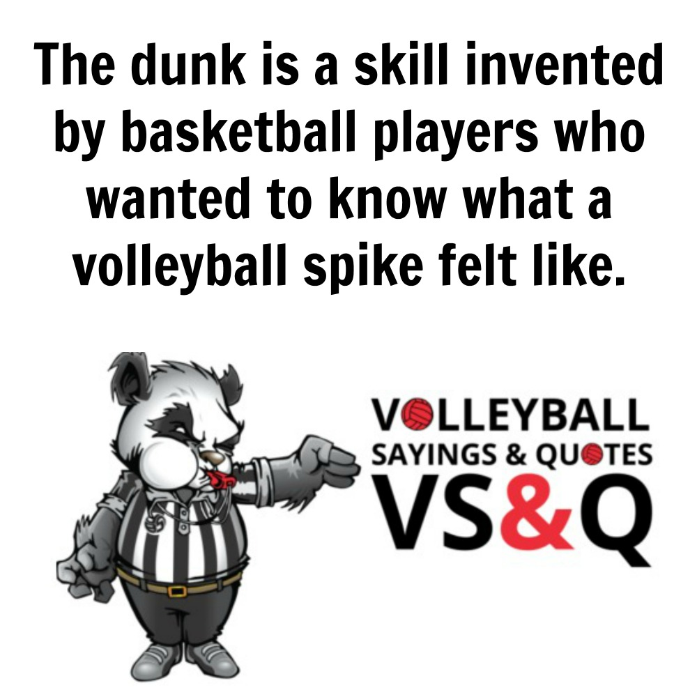 VSQ - Volleyball Quotes and Sayings The Dunk