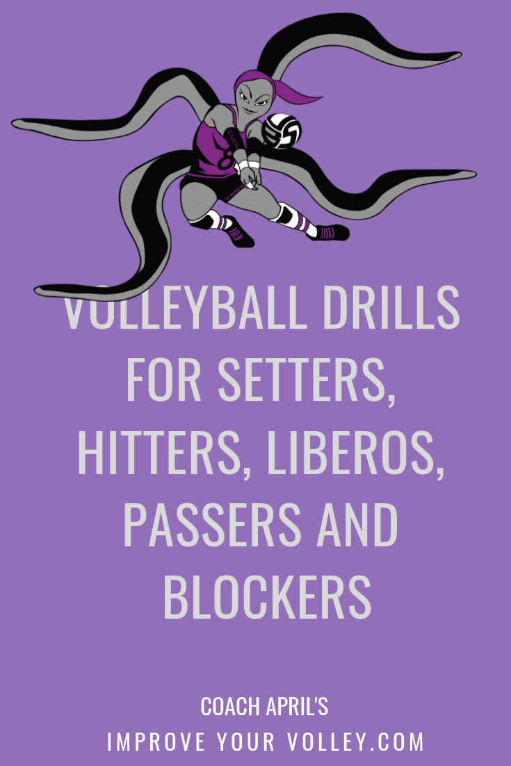 Volleyball Drills For Setters, Hitters, Liberos, Passers and Blockers by April Chapple