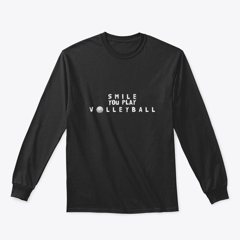 Volleyball Shirt by Volleybragswag - Smile You Play Volleyball.  (Click pic to choose size, color then place your order on my Cool Volleyball Sweatshirt shop on Teespring.)