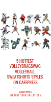 5 Hottest Volleybgragswag Volleyball Sweatshirts Styles on Cafepress by April Chapple