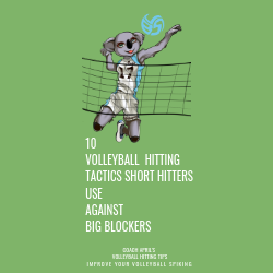 10 Volleyball Hitting Tactics Short Hitters Use Against Big Blockers