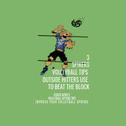 3 Spikers Volleyball Tips Outside Hitters Use To Beat The Block