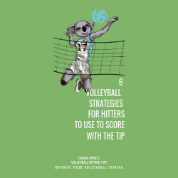 6 Volleyball Strategies For Hitters To Use To score With The Tip