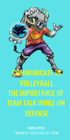 Communicate in Volleyball: The Importance of Team Talk While on Defense by April Chapple