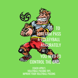 To Forearm Pass A Volleyball Accurately You Need To Control The Ball by April Chapple