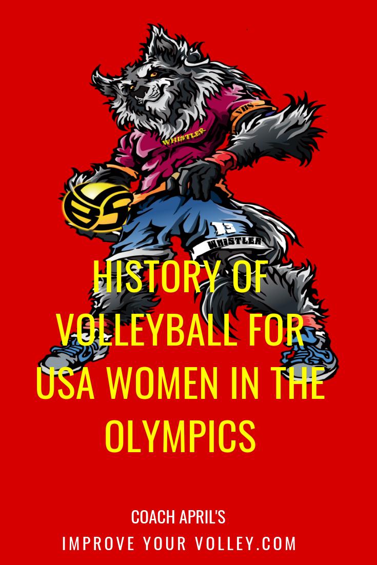History of Volleyball for USA Women in the Olympics by April Chapple