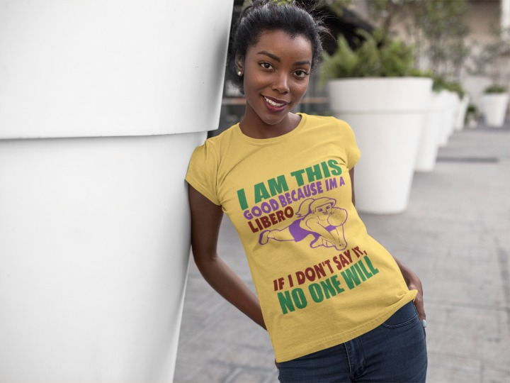 libero volleyball tshirt quotes (volleybragswag) i am this good because im a libero...