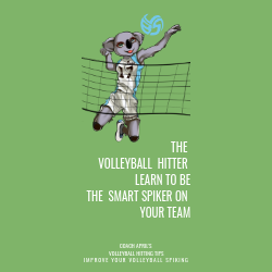 The Volleyball Hitter, Learn How To Be the Smart Spiker On Your Team
