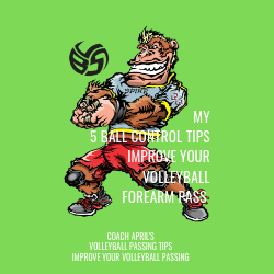 My 5 Ball Control Tips To Improve Your Volleyball Forearm Pass by April Chapple