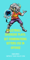 Volleyball Offensive Plays: Set Combination Setters Use In Offense by April Chapple