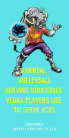 3 Mental Volleyball Serving Strategies Vegas Players Use To Serve Aces by April Chapple