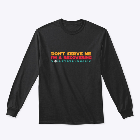 Volleyball Shirt by Volleybragswag - Don't Serve Me, I'm A Recovering Volleyballaholic. (Click pic to choose size, color then place your order on my Cool Volleyball Sweatshirt shop on Teespring.)