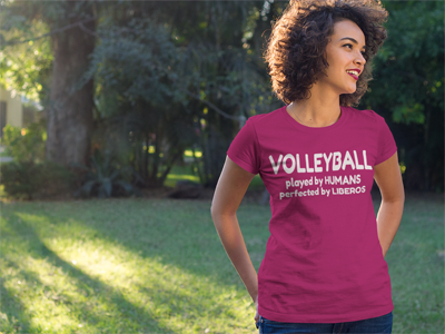 Volleyball T Shirts Sayings: Volleyball Played by Humans perfected by Liberos