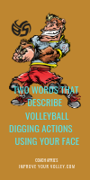 Two Words That Describe Volleyball Digging Actions Using Your Face by April Chapple