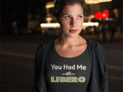 volleyball tshirts: You Had Me at Libero